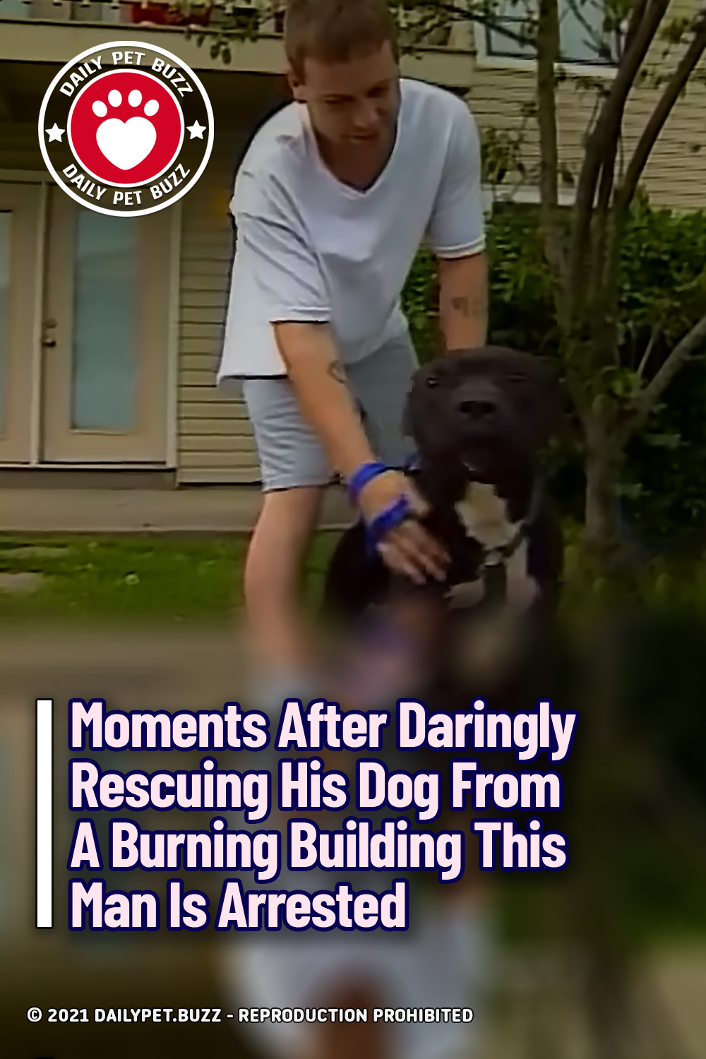 Moments After Daringly Rescuing His Dog From A Burning Building This Man Is Arrested