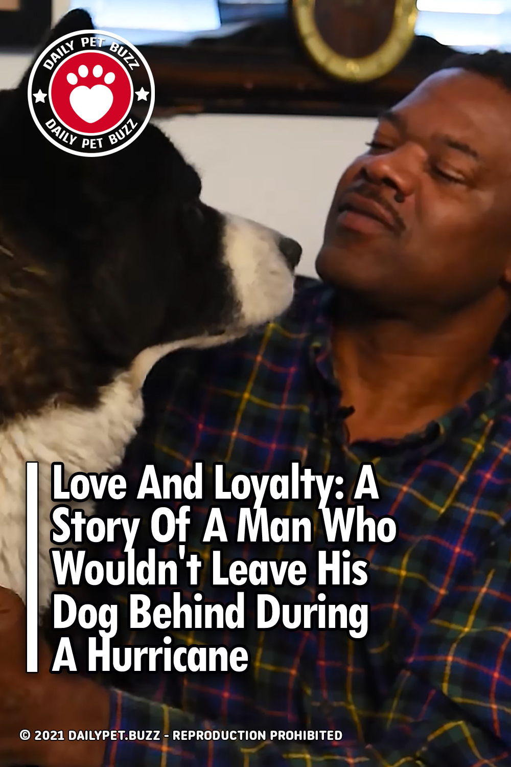 Love And Loyalty: A Story Of A Man Who Wouldn\'t Leave His Dog Behind During A Hurricane