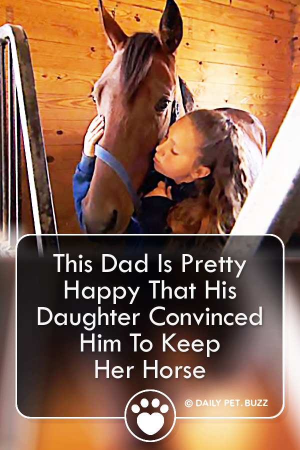 This Dad Is Pretty Happy That His Daughter Convinced Him To Keep Her Horse