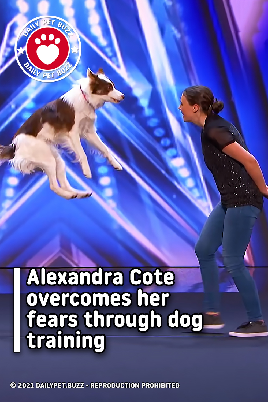 Alexandra Cote overcomes her fears through dog training