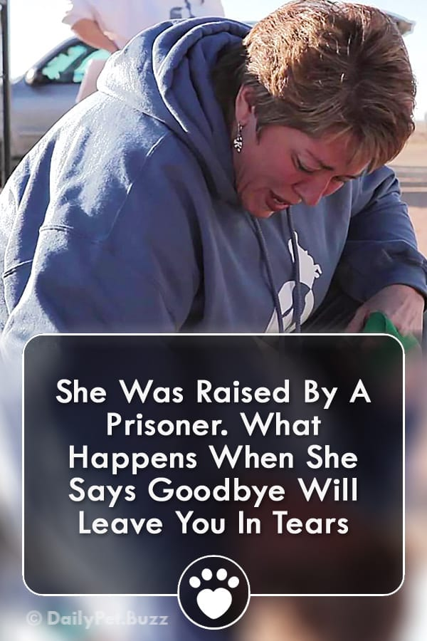 She Was Raised By A Prisoner. What Happens When She Says Goodbye Will Leave You In Tears