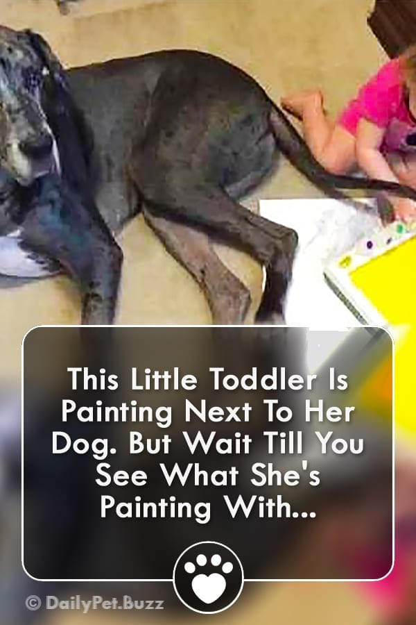This Little Toddler Is Painting Next To Her Dog. But Wait Till You See What She\'s Painting With...