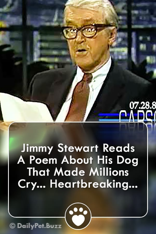 Jimmy Stewart Reads A Poem About His Dog That Made Millions Cry... Heartbreaking...