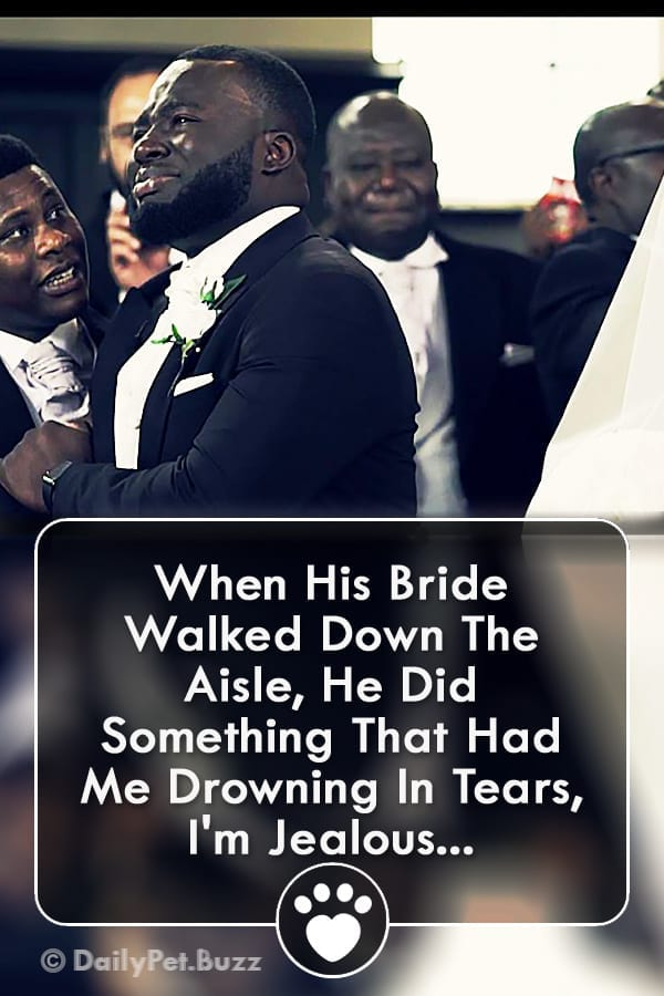 When His Bride Walked Down The Aisle, He Did Something That Had Me Drowning In Tears, I\'m Jealous...