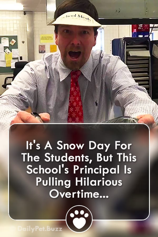 It\'s A Snow Day For The Students, But This School\'s Principal Is Pulling Hilarious Overtime...