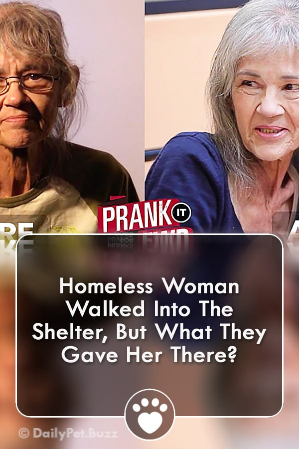 Homeless Woman Walked Into The Shelter, But What They Gave Her There?