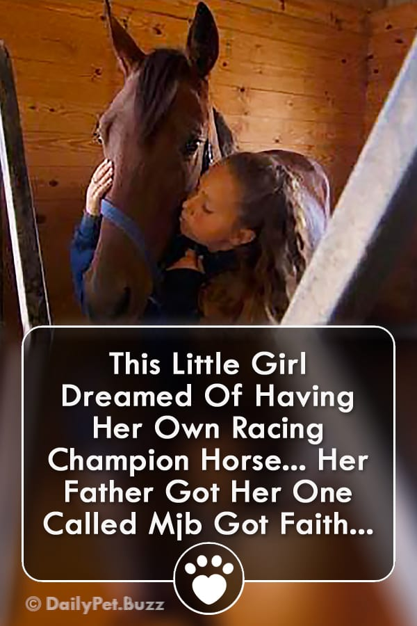 This Little Girl Dreamed Of Having Her Own Racing Champion Horse... Her Father Got Her One Called Mjb Got Faith...