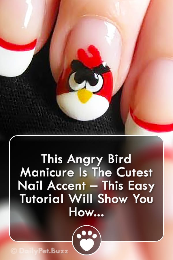 This Angry Bird Manicure Is The Cutest Nail Accent – This Easy Tutorial Will Show You How...
