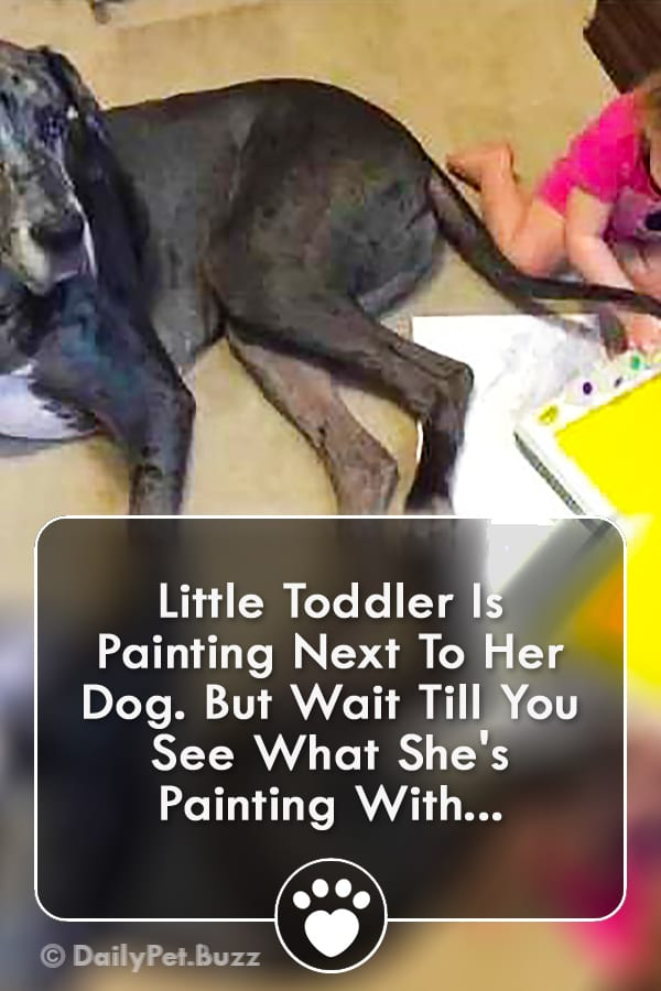 Little Toddler Is Painting Next To Her Dog. But Wait Till You See What She\'s Painting With...