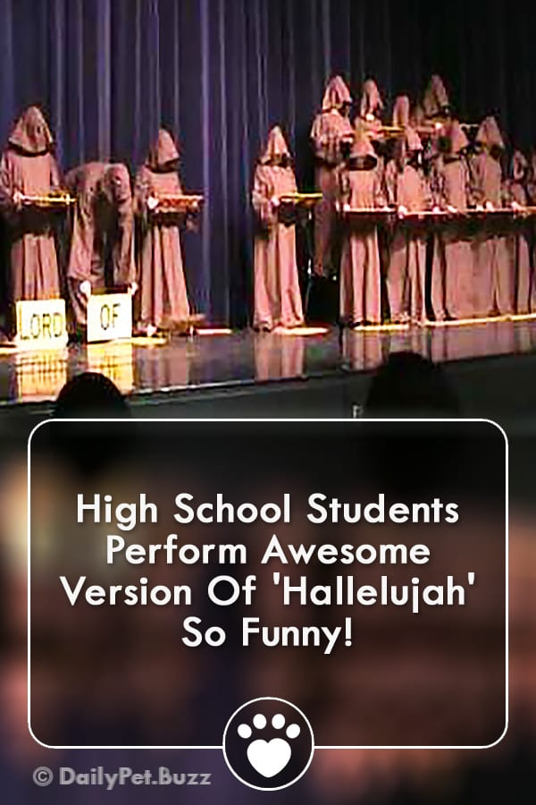 High School Students Perform Awesome Version Of \'Hallelujah\' So Funny!