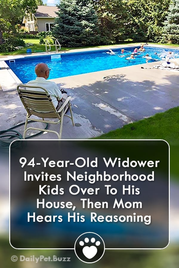 94-Year-Old Widower Invites Neighborhood Kids Over To His House, Then Mom Hears His Reasoning