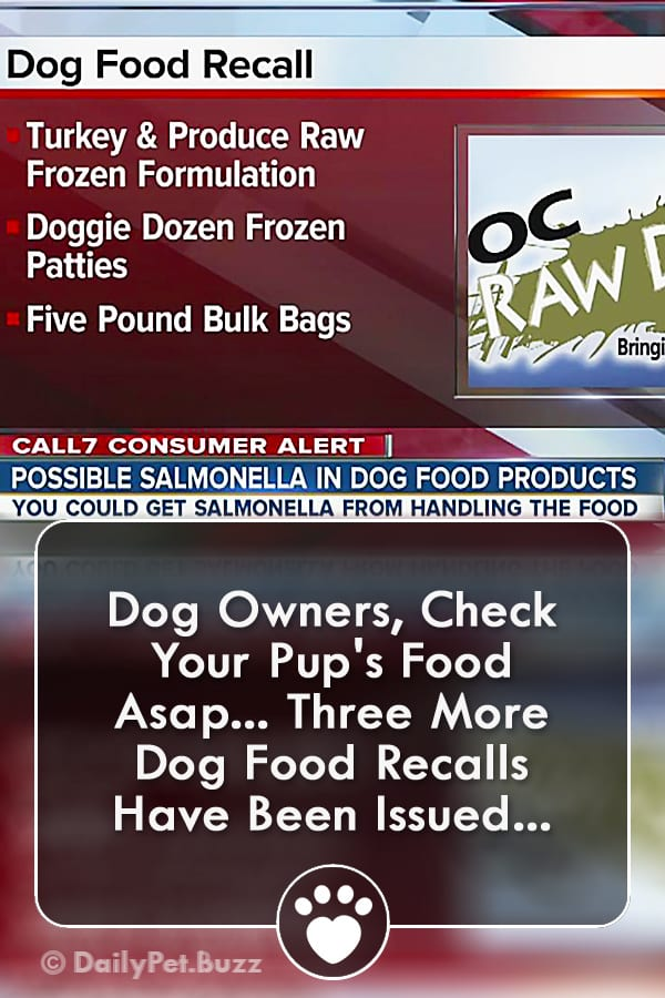 Dog Owners, Check Your Pup\'s Food Asap... Three More Dog Food Recalls Have Been Issued...