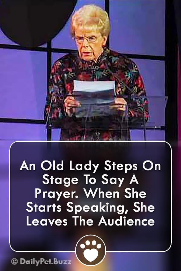 An Old Lady Steps On Stage To Say A Prayer. When She Starts Speaking, She Leaves The Audience
