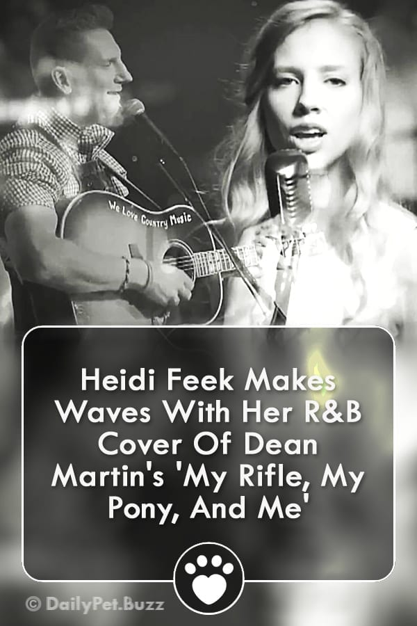 Heidi Feek Makes Waves With Her R&B Cover Of Dean Martin\'s \'My Rifle, My Pony, And Me\'