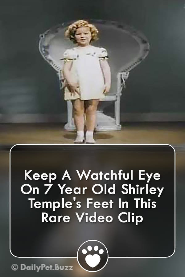 Keep A Watchful Eye On 7 Year Old Shirley Temple\'s Feet In This Rare Video Clip